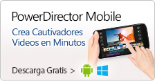 PowerDirector Mobile - Descarga Gratis